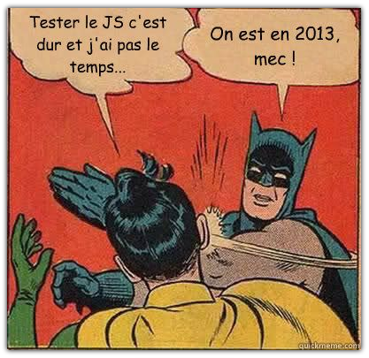 Faites des tests en JavaScript